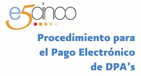 Procedimiento para el pago electrónico de DPA'S